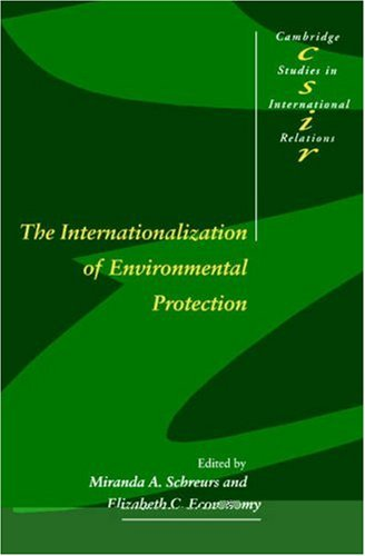 9780521585361: The Internationalization of Environmental Protection (Cambridge Studies in International Relations)