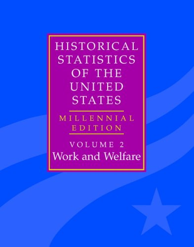 The Historical Statistics of the United States (Volumes 2, 3, 4, 5)
