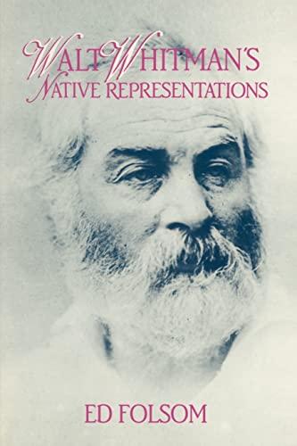 9780521585729: Walt Whitman's Native Representations (Cambridge Studies in American Literature and Culture)