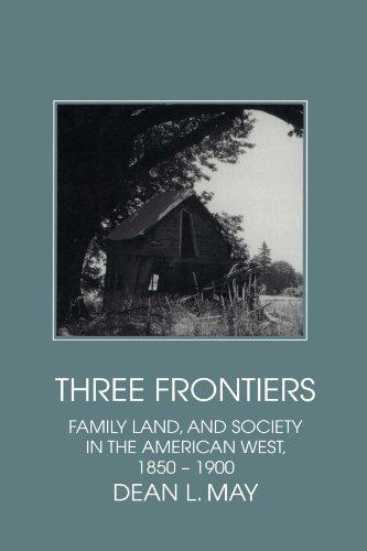 9780521585750: Three Frontiers: Family, Land, and Society in the American West, 1850-1900 (Interdisciplinary Perspectives on Modern History)