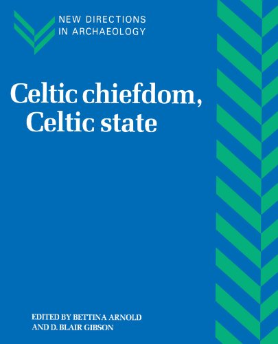 9780521585798: Celtic Chiefdom, Celtic State: The Evolution of Complex Social Systems in Prehistoric Europe