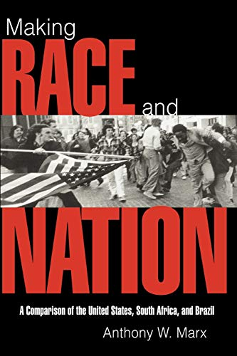 9780521585903: Making Race and Nation: A Comparison of South Africa, the United States, and Brazil (Cambridge Studies in Comparative Politics)
