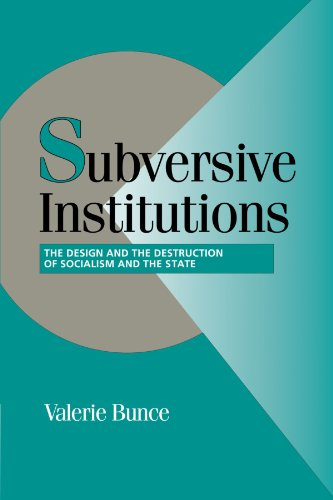 9780521585927: Subversive Institutions Paperback: The Design and Destruction of Socialism and the State (Cambridge Studies in Comparative Politics)