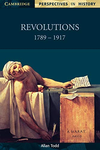 Revolutions 1789-1917 (Cambridge Perspectives in History): Todd, Allan