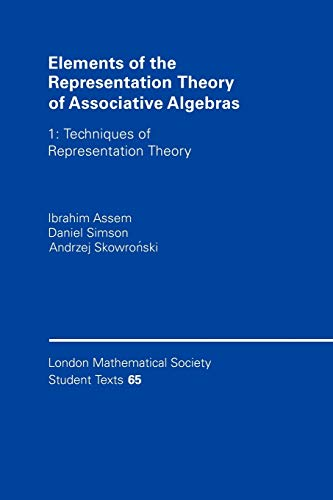 9780521586313: Elements of the Representation Theory of Associative Algebras: Volume 1: Techniques of Representation Theory (London Mathematical Society Student Texts)