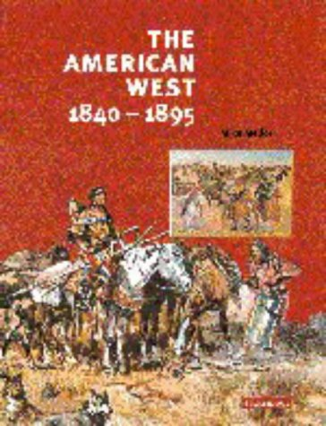 9780521586337: The American West, 1840–1895 (Cambridge History Programme Key Stage 4)