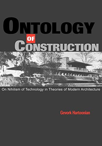 9780521586450: Ontology of Construction: On Nihilism of Technology and Theories of Modern Architecture