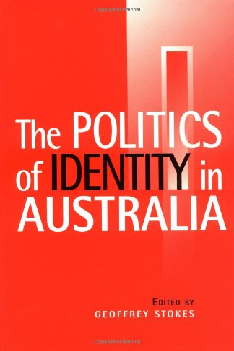 9780521586726: Politics of Identity in Australia