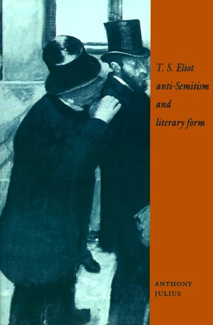 9780521586733: T. S. Eliot, Anti-Semitism, and Literary Form