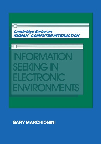 9780521586740: Information Seeking in Electronic Environments (Cambridge Series on Human-Computer Interaction)