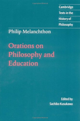 9780521586771: Melanchthon: Orations on Philosophy and Education Paperback (Cambridge Texts in the History of Philosophy)