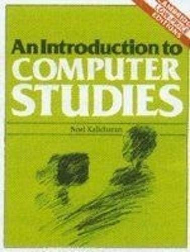 An Introduction to Computer Studies: Noel Kalicharan