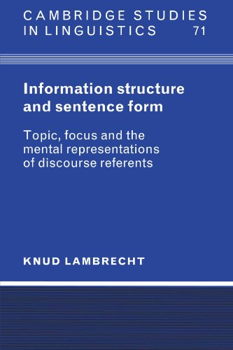 9780521587044: Information Structure and Sentence Form: Topic, Focus, and the Mental Representations of Discourse Referents (Cambridge Studies in Linguistics)
