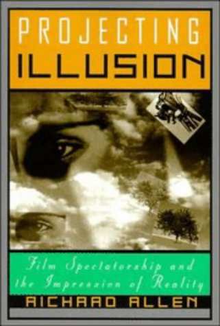 9780521587150: Projecting Illusion: Film Spectatorship and the Impression of Reality (Cambridge Studies in Film)