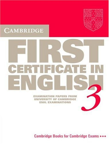 9780521587266: Cambridge First Certificate in English 3 Student's book: Examination Papers from the University of Cambridge Local Examinations Syndicate (FCE Practice Tests)