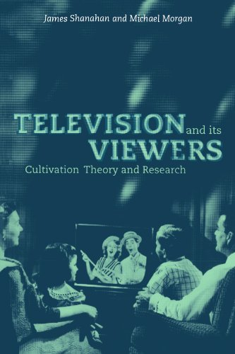Television and its Viewers: Cultivation Theory and: James Shanahan, Michael