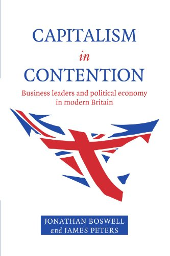 9780521588041: Capitalism in Contention: Business Leaders and Political Economy in Modern Britain