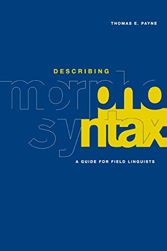 9780521588058: Describing Morphosyntax: A Guide for Field Linguists