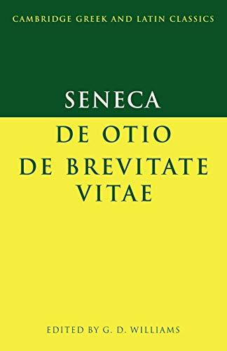 9780521588065: Seneca: De otio; De brevitate vitae (Cambridge Greek and Latin Classics)