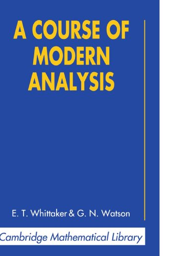 9780521588072: A Course of Modern Analysis