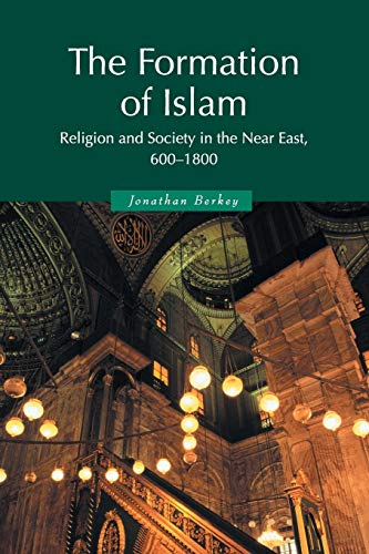 9780521588133: The Formation of Islam: Religion and Society in the Near East, 600-1800