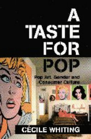 9780521588218: A Taste for Pop: Pop Art, Gender and Consumer Culture (Cambridge Studies in American Visual Culture)