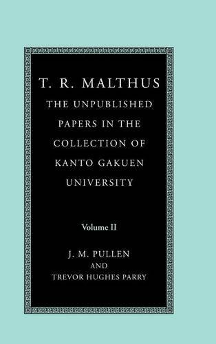 T. R. Malthus Vol. 2 : The Unpublished Papers in the Collection of Kanto Gakuen University