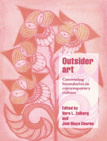 9780521589215: Outsider Art: Contesting Boundaries in Contemporary Culture (Cambridge Cultural Social Studies)