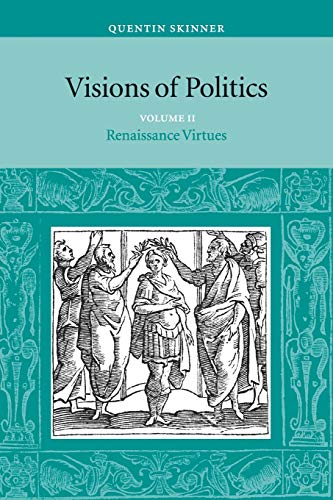 9780521589253: Visions of Politics, Vol. 2: Renaissance Virtues (Visions of Politics (Paperback))