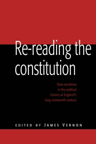9780521589413: Re-reading the Constitution: New Narratives in the Political History of England's Long Nineteenth Century