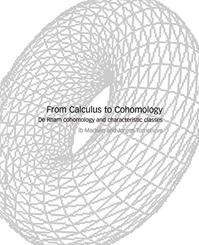 9780521589567: From Calculus to Cohomology Paperback: De Rham Cohomology and Characteristic Classes