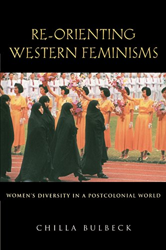 Re-orienting Western Feminisms: Women's Diversity in a Postcolonial World (0521589754) by Chilla Bulbeck