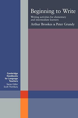 9780521589796: Beginning to Write: Writing Activities for Elementary and Intermediate Learners (Cambridge Handbooks for Language Teachers)