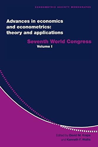 9780521589833: Advances in Economics and Econometrics: Theory and Applications: Seventh World Congress (Econometric Society Monographs) (Volume 1)