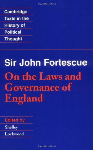 9780521589963: Sir John Fortescue: On the Laws and Governance of England (Cambridge Texts in the History of Political Thought)