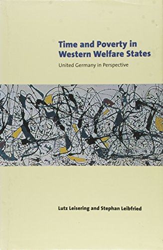 Time and Poverty in Western Welfare States. United Germany in Perspective.: Leisering, Lutz ; ...