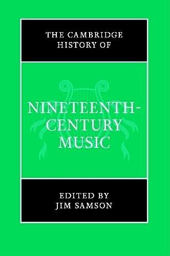 9780521590174: The Cambridge History of Nineteenth-Century Music Hardback (The Cambridge History of Music)