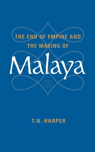 The End of Empire and the Making of Malaya: T. N. Harper