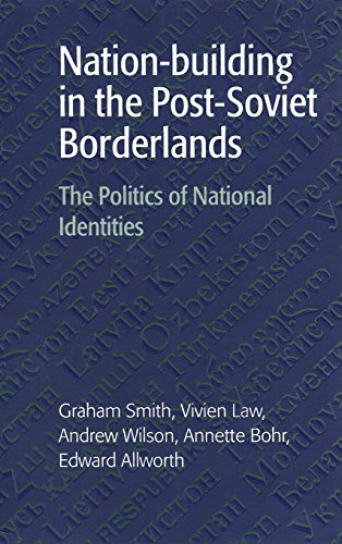 9780521590457: Nation-building in the Post-Soviet Borderlands: The Politics of National Identities