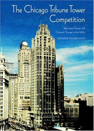 9780521590563: The Chicago Tribune Tower Competition: Skyscraper Design and Cultural Change in the 1920s (Modern Architecture and Cultural Identity)