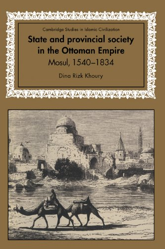 9780521590600: State and Provincial Society in the Ottoman Empire: Mosul, 1540-1834 (Cambridge Studies in Islamic Civilization)