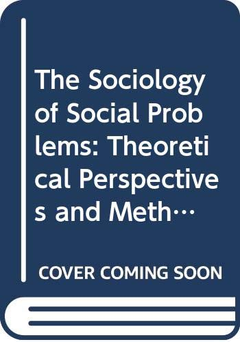 9780521590709: The Sociology of Social Problems: Theoretical Perspectives and Methods of Intervention