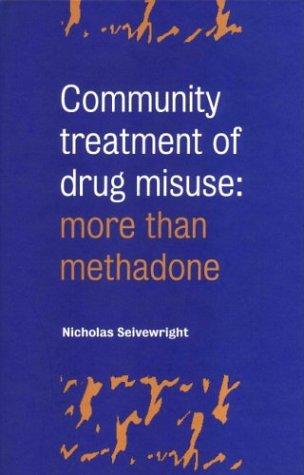 Community Treatment of Drug Misuse: More than Methadone (Studies in Social & Community ...