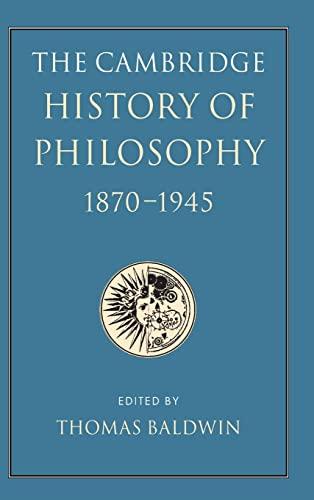 9780521591041: The Cambridge History of Philosophy 1870-1945