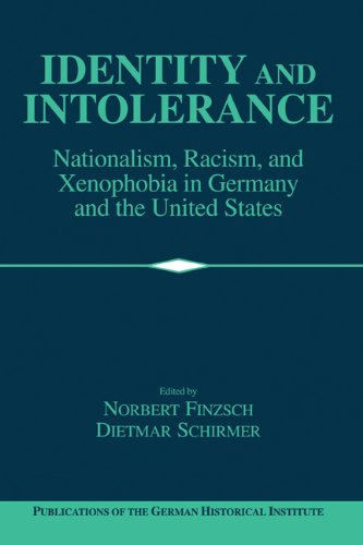 9780521591584: Identity and Intolerance: Nationalism, Racism, and Xenophobia in Germany and the United States (Publications of the German Historical Institute)