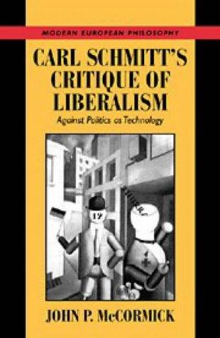 9780521591676: Carl Schmitt's Critique of Liberalism: Against Politics as Technology (Modern European Philosophy)