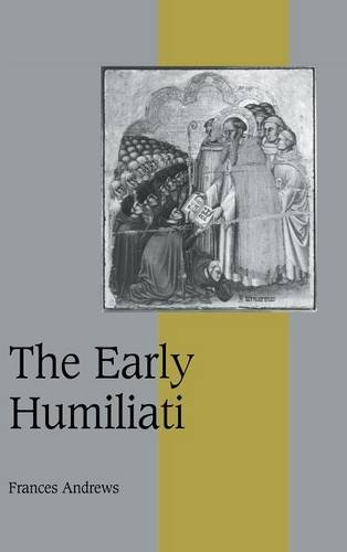 9780521591898: The Early Humiliati (Cambridge Studies in Medieval Life and Thought: Fourth Series)