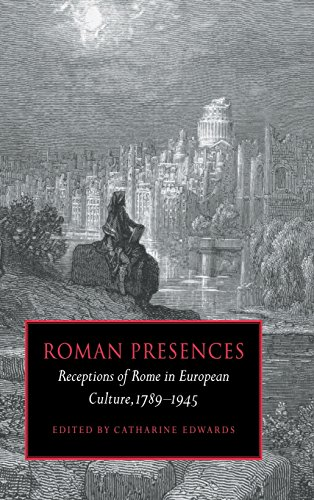 9780521591973: Roman Presences: Receptions of Rome in European Culture, 1789-1945