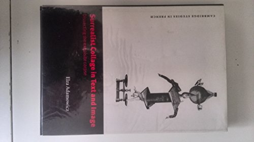 9780521592048: Surrealist Collage in Text and Image: Dissecting the Exquisite Corpse (Cambridge Studies in French)
