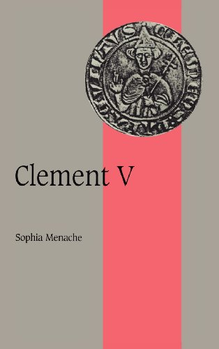 Clement V (Cambridge Studies in Medieval Life and Thought: Fourth Series): Menache, Sophia